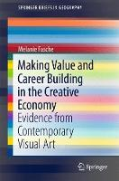 Making Value and Career Building in the Creative Economy Evidence from Contemporary Visual Art by Melanie Fasche