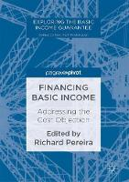 Financing Basic Income Addressing the Cost Objection by Richard Pereira
