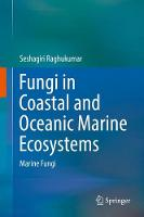 Fungi in Coastal and Oceanic Marine Ecosystems Marine Fungi by Seshagiri Raghukumar