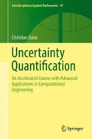 Uncertainty Quantification An Accelerated Course with Advanced Applications in Computational Engineering by Christian Soize