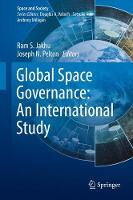 Global Space Governance: An International Study by Ram S. Jakhu
