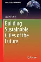 Building Sustainable Cities of the Future by Justin Bishop