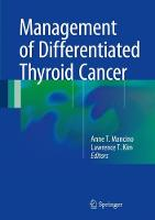 Management of Differentiated Thyroid Cancer by Anne T. Mancino