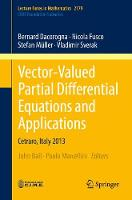 Vector-Valued Partial Differential Equations and Applications Cetraro, Italy 2013 by Bernard Dacorogna, Nicola Fusco, Stefan Muller, Vladimir Sverak