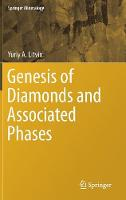 Genesis of Diamonds and Associated Phases by Yuriy A. Litvin