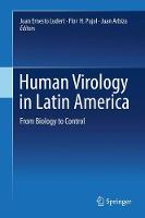 Human Virology in Latin America From Biology to Control by Juan Ernesto Ludert