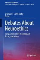 Debates About Neuroethics Perspectives on Its Development, Focus, and Future by Eric Racine