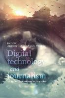Digital Technology and Journalism An International Comparative Perspective by Jingrong Tong