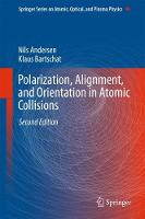 Polarization, Alignment, and Orientation in Atomic Collisions by Nils Andersen, Klaus Bartschat