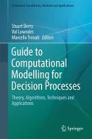 Guide to Computational Modelling for Decision Processes Theory, Algorithms, Techniques and Applications by Marcello Trovati