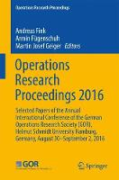 Operations Research Proceedings 2016 Selected Papers of the Annual International Conference of the German Operations Research Society (GOR), Helmut Schmidt University Hamburg, Germany, August 30 - Sep by Andreas Fink