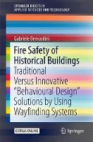 Fire Safety of Historical Buildings Traditional versus Innovative Behavioural Design Solutions by Using Wayfinding Systems by Gabriele Bernardini