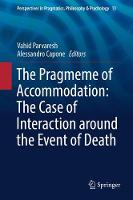 The Pragmeme of Accommodation: The Case of Interaction around the Event of Death by Vahid Parvaresh