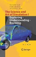 The Science and Art of Simulation I Exploring - Understanding - Knowing by Michael M. Resch