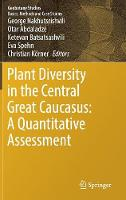 Plant Diversity in the Central Great Caucasus: A Quantitative Assessment by George Nakhutsrisvili