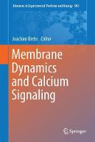 Membrane Dynamics and Calcium Signaling by Joachim Krebs