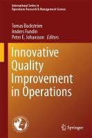 Innovative Quality Improvements in Operations Introducing Emergent Quality Management by Tomas Backstrom