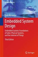 Embedded System Design Embedded Systems, Foundations of Cyber-Physical Systems, and the Internet of Things by Peter Marwedel