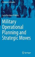 Military Operational Planning and Strategic Moves by Lucia Martinez Ordonez