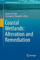 Coastal Wetlands: Alteration and Remediation by Charles W. Finkl