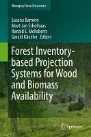 Forest Inventory-based Projection Systems for Wood and Biomass Availability by Susana Barreiro