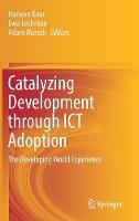 Catalyzing Development through ICT Adoption The Developing World Experience by Harleen Kaur