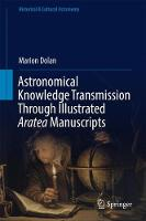 Astronomical Knowledge Transmission Through Illustrated Aratea Manuscripts by Marion Dolan