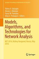 Models, Algorithms, and Technologies for Network Analysis NET 2016, Nizhny Novgorod, Russia, May 2016 by Valery A. Kalyagin