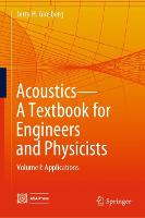 Acoustics-A Textbook for Engineers and Physicists Volume I: Fundamentals by Jerry H. Ginsberg