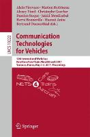 Communication Technologies for Vehicles 12th International Workshop, Nets4Cars/Nets4Trains/Nets4Aircraft 2017, Toulouse, France, May 4-5, 2017, Proceedings by Alain Pirovano