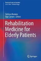 Rehabilitation Medicine for Elderly Patients by Stefano Masiero