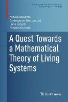 A Quest Towards a Mathematical Theory of Living Systems by Nicola Bellomo