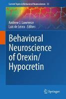 Behavioral Neuroscience of Orexin/Hypocretin by Andrew J Lawrence