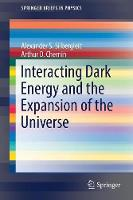 Interacting Dark Energy and the Expansion of the Universe by Alexander S. Silbergleit, Arthur D. Chernin