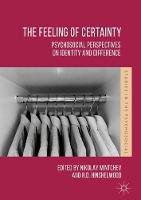 The Feeling of Certainty Psychosocial Perspectives on Identity and Difference by Nikolay Mintchev