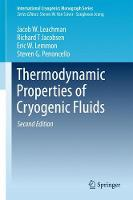Thermodynamic Properties of Cryogenic Fluids by Jacob Leachman, Richard T. Jacobsen, Eric W. Lemmon, Steven G. Penoncello