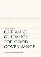 Qur'anic Guidance for Good Governance A Contemporary Perspective by Abdullah Al-Ahsan