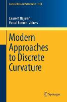 Modern Approaches to Discrete Curvature by Laurent Najman