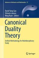 Canonical Duality Theory Unified Methodology for Multidisciplinary Study by David Yang Gao
