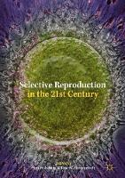 Selective Reproduction in the 21st Century by Ayo Wahlberg