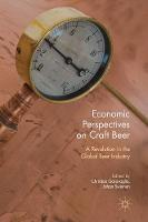 Economic Perspectives on Craft Beer A Revolution in the Global Beer Industry by Christian Garavaglia
