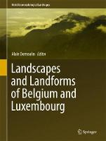 Landscapes and Landforms of Belgium and Luxembourg by Alain Demoulin
