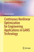 Continuous Nonlinear Optimization for Engineering Applications in GAMS Technology by Neculai Andrei
