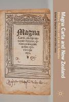 Magna Carta and New Zealand History, Politics and Law in Aotearoa by Stephen Winter
