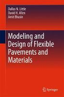 Modeling and Design of Flexible Pavements and Materials by David H. Allen