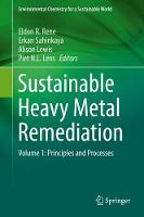 Sustainable Heavy Metal Remediation Volume 1: Principles and Processes by Piet N. L. Lens
