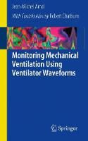 Monitoring Mechanical Ventilation Using Ventilator Waveforms by Jean-Michel Arnal