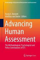 Advancing Human Assessment The Methodological, Psychological and Policy Contributions of ETS by Randy Elliot Bennett