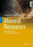 Mineral Resources From Exploration to Sustainability Assessment by Manuel Bustillo Revuelta