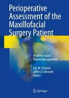 Perioperative Assessment of the Maxillofacial Surgery Patient Problem-based Patient Management by Elie M. Ferneini